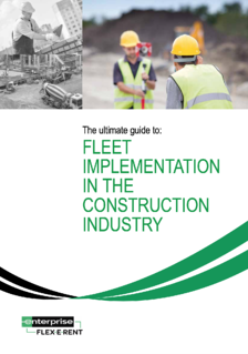 The ultimate guide to fleet implementation in the construction industry